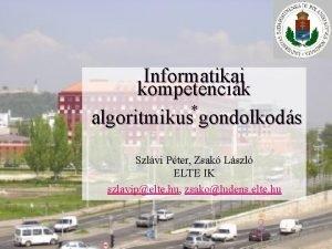 Informatikai kompetencik algoritmikus gondolkods Szlvi Pter Zsak Lszl