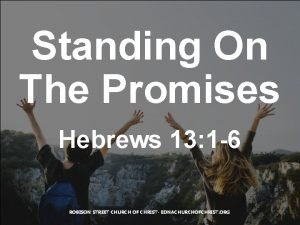 Standing On The Promises Hebrews 13 1 6