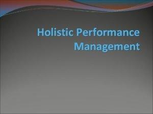 Holistic Performance Management Performance Management Process Step 1