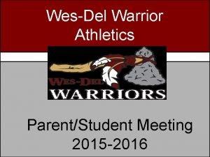WesDel Warrior WesDel Athletics Warrior Athletics ParentStudent Meeting