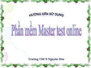 Trng THCS Nguyn Ha NI DUNG I Gii