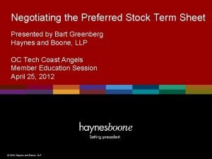 Negotiating the Preferred Stock Term Sheet Presented by