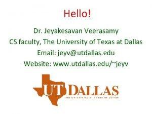 Hello Dr Jeyakesavan Veerasamy CS faculty The University