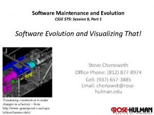 Software Maintenance and Evolution CSSE 575 Session 9