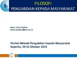 FILOSOFI PENGABDIAN KEPADA MASYARAKAT Harun Joko Prayitno Harun