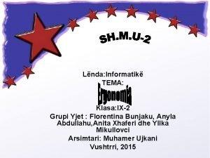 Lnda Informatik TEMA Klasa IX2 Grupi Yjet Florentina