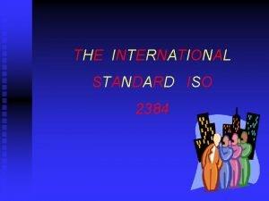 THE INTERNATIONAL STANDARD ISO 2384 The International Organization