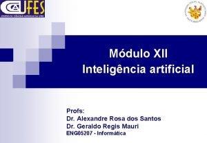 Mdulo XII Inteligncia artificial Profs Dr Alexandre Rosa