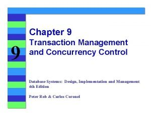 Chapter 9 9 Transaction Management and Concurrency Control