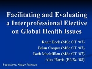 Facilitating and Evaluating a Interprofessional Elective on Global