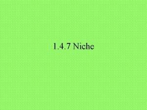1 4 7 Niche Simple Definition A niche