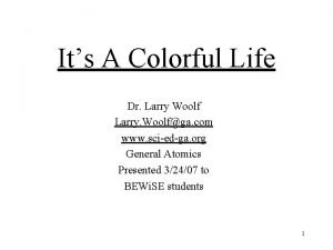 Its A Colorful Life Dr Larry Woolf Larry