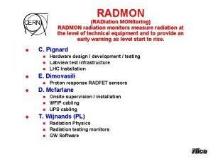 RADMON RADiation MONitoring RADMON radiation monitors measure radiation