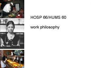 HOSP 66HUMS 60 work philosophy work philosophy statement
