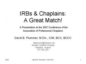 IRBs Chaplains A Great Match A Presentation at