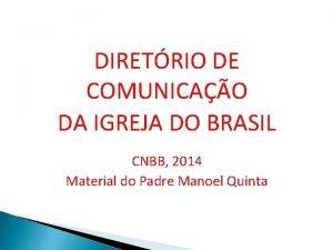 DIRETRIO DE COMUNICAO DA IGREJA DO BRASIL CNBB