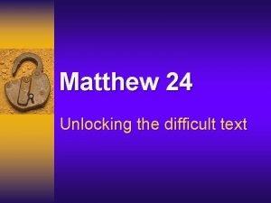 Matthew 24 Unlocking the difficult text Matthew 24