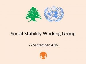 Social Stability Working Group 27 September 2016 Agenda