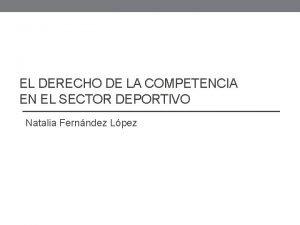 EL DERECHO DE LA COMPETENCIA EN EL SECTOR