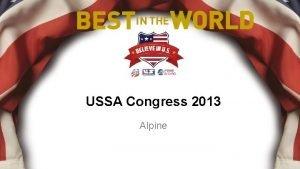 USSA Congress 2013 Alpine Overview 2013 Evaluation Staff