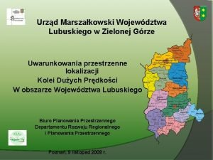 Urzd Marszakowski Wojewdztwa Lubuskiego w Zielonej Grze Uwarunkowania