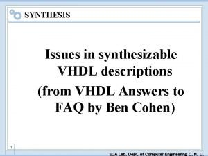 SYNTHESIS Issues in synthesizable VHDL descriptions from VHDL