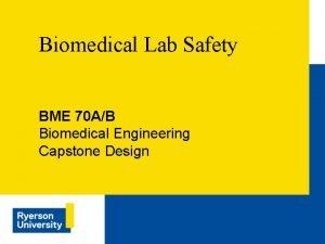 Biomedical Lab Safety BME 70 AB Biomedical Engineering