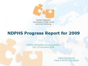 Progress Report NDPHS Progress Report for 2009 NDPHS