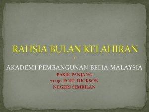 RAHSIA BULAN KELAHIRAN AKADEMI PEMBANGUNAN BELIA MALAYSIA PASIR
