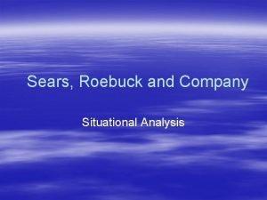 Sears Roebuck and Company Situational Analysis Situational Analysis