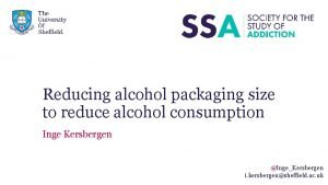 Reducing alcohol packaging size to reduce alcohol consumption
