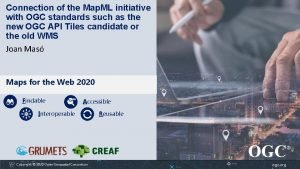 Connection of the Map ML initiative with OGC