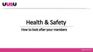 Health Safety How to look after your members