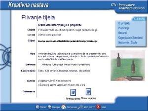 Plivanje tijela Osnovne informacije o projektu Oblast Fizika