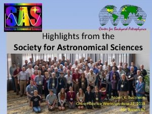Highlights from the Society for Astronomical Sciences Robert