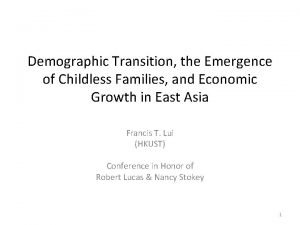 Demographic Transition the Emergence of Childless Families and