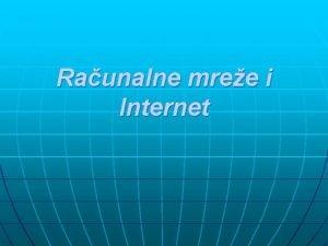 Raunalne mree i Internet Raunalne mree n n