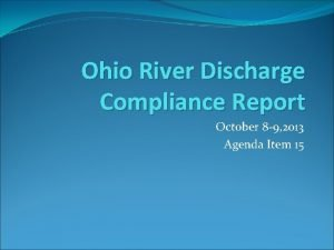 Ohio River Discharge Compliance Report October 8 9