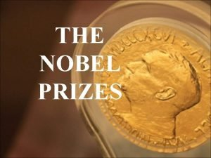 THE NOBEL PRIZES Alfred Nobel Biographical Accounts Alfred
