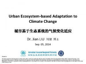 Urban Ecosystembased Adaptation to Climate Change Dr Jian