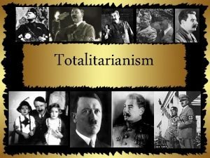 Totalitarianism Conservative Authoritarianism Conservative authoritarianism traditional form of