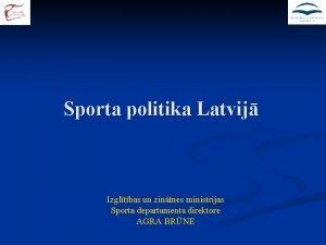 Sporta politika Latvij Izgltbas un zintnes ministrijas Sporta