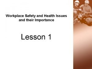 Workplace Safety and Health Issues and their Importance