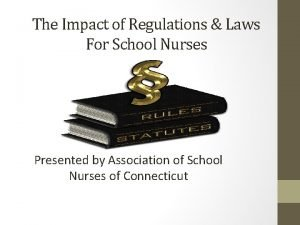 The Impact of Regulations Laws For School Nurses