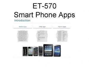 ET570 Smart Phone Apps SOME WELLKNOWN MOBILE APPS