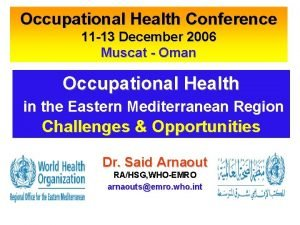 Occupational Health Conference 11 13 December 2006 Muscat