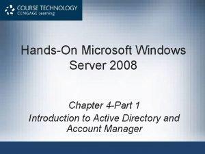 HandsOn Microsoft Windows Server 2008 Chapter 4 Part