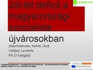 Jllt deficit a magyarorszgi szocialista jvrosokban Kazincbarcika Koml