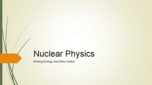 Nuclear Physics Binding Energy and Mass Defect Instruction