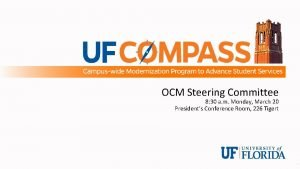 OCM Steering Committee 8 30 a m Monday